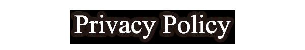 Privacy Policy/プライバシーポリシー